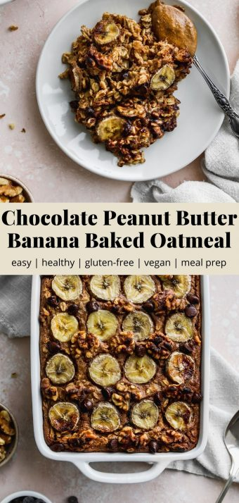 Pinterest graphic for a vegan chocolate peanut butter banana baked oatmeal recipe.
